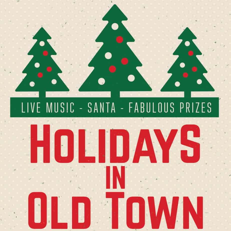 Holidays in Old Town! See Santa, free horse-drawn carriage rides, entertainment, shopping, more!