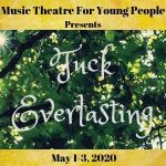 Tuck Everlasting by Music Theatre for Young People, Wichita KS
