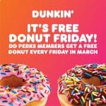 Free donut fridays in March at Dunkin