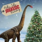 Holly Jolly Jurassic Holiday at Field Station: Dinosaurs