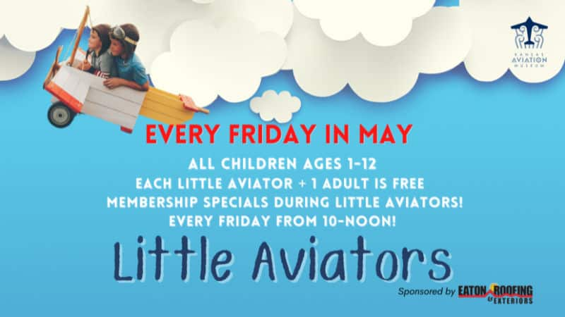 Free childrens program at Kansas Aviation Museum every Friday morning in May 2021