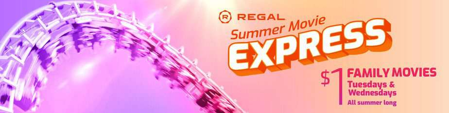 Regal Cinemas Summer Movie express - $1 family movies Tuesdays and Wednesdays all summer long 2021